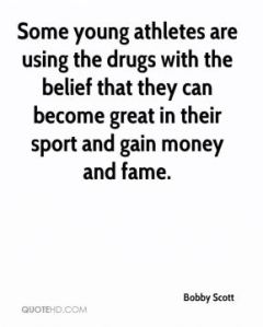 bobby-scott-quote-some-young-athletes-are-using-the-drugs-with-the
